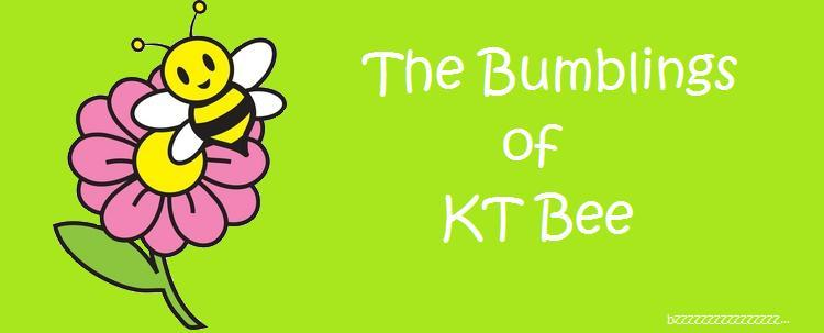The Bumblings of KT Bee