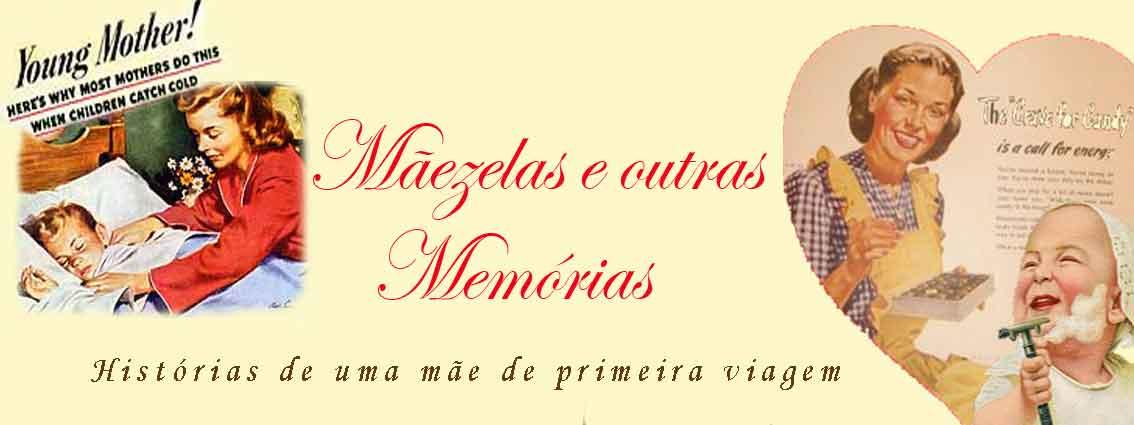 Mãezelas e outras memórias