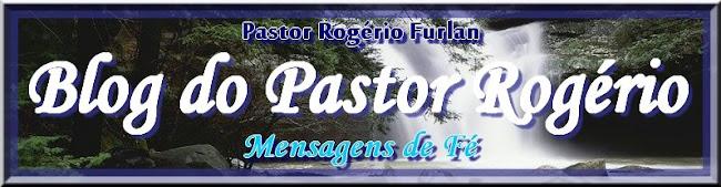 """""""Pastor Rogério"""""""