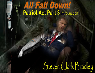 All Fall Down Patriot Acts Part Three by Steven Clark Bradley