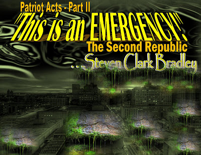 "The Second Republic - Patriot Acts II ""This is an EMERGENCY!"""