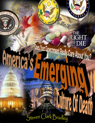 America&#39;s Emerging Culture of Death by Steven Clark Bradley