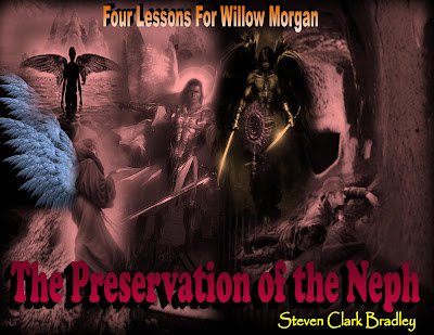 Four Lessons For Willow Morgan Part Two - The Preservation Of The Neph
