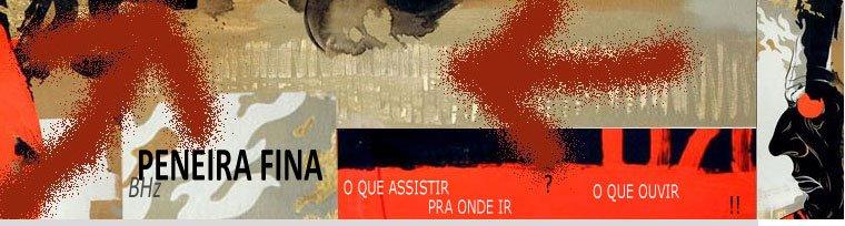 Peneira Fina - Agenda Cultural de Belo Horizonte