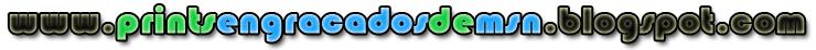 Prints Engraçados de MSN