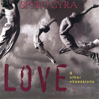 Spyro Gyra - (1995) Love and Other Obsessions