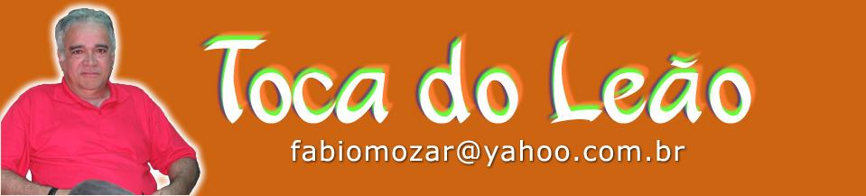 TOCA DO LEÃO - fabiomozar@yahoo.com.br