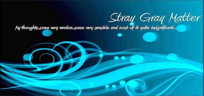 Stray Grey matter