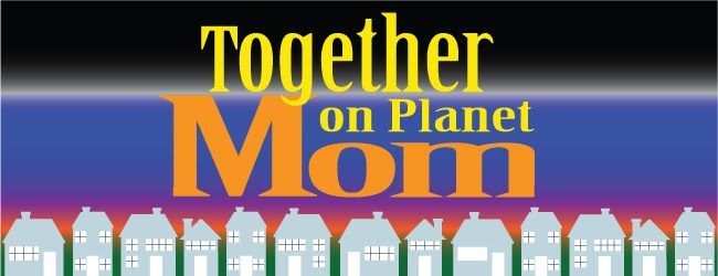 Together on Planet Mom