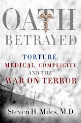 OATH BETRAYED: Torture,Medical Complicity and the War on Terror - Contact:   oath00@gmail.com