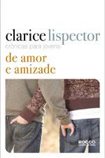 De Amor E Amizade Clarice Lispector