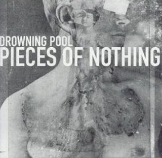 http://2.bp.blogspot.com/_4XWY-AdnirM/Sf7sKivnBQI/AAAAAAAACFk/lMd72UCCFGg/s320/Drowning+Pool-Pieces+Of+Nothing+(EP)-Front.jpg