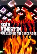 Sean Kingston - Fire Burning the DanceFloor