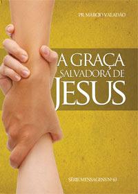 A Graça Salvadora de Jesus