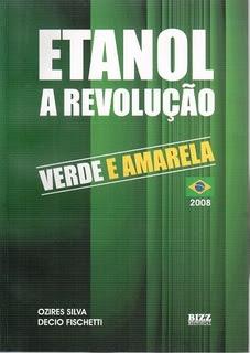Etanol: A Revolução Verde e Amarela