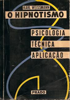 O Hipnotismo: Psicologia, Técnica e Aplicação