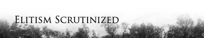 Elitism Scrutinized