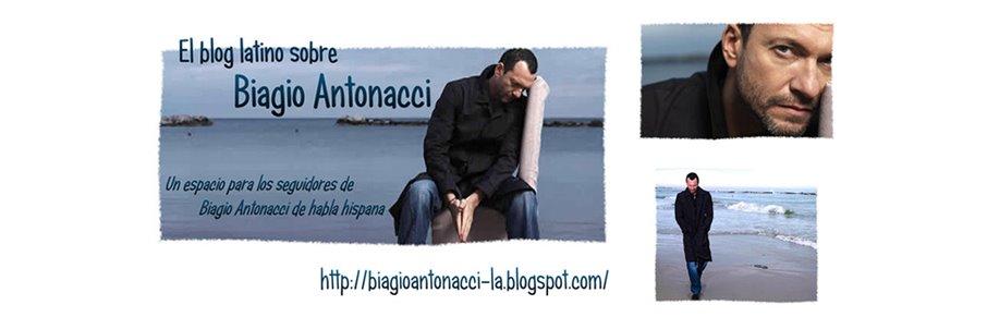 El blog latino sobre Biagio Antonacci