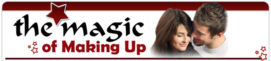 The Magic of Making Up - How to Get Your Ex Back!