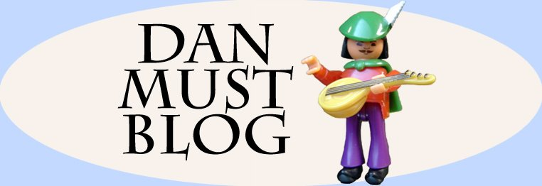 Dan Must Blog
