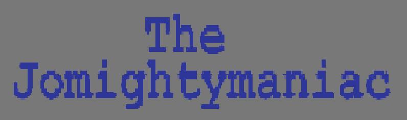 Jomightymaniac