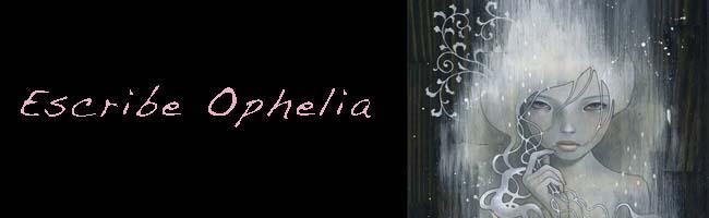 - Escribe Ophelia -