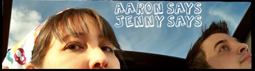 AaronSaysJennySays