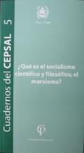 ¿Qué es el Socialismo Científico Filosófico, el Marxismo?
