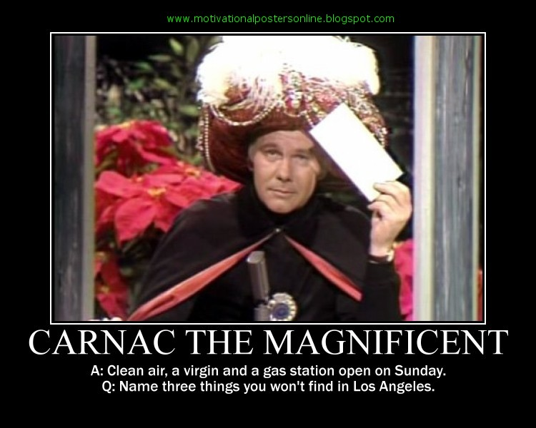 motivational posters  carnac the magnificent