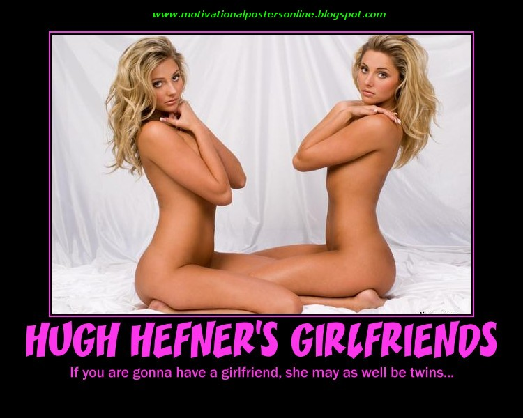 MOTIVATIONAL POSTERS: HUGH HEFNER'S GIRLFRIENDS