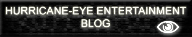 Hurricane-Eye Entertainment Blog