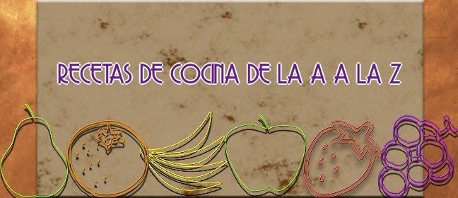 RECETAS DE COCINA DE LA A a LA Z