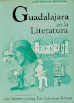 """GUADALAJARA EN LA LITERARATURA"" Una tierra para las buenas letras. Ed.Aache."