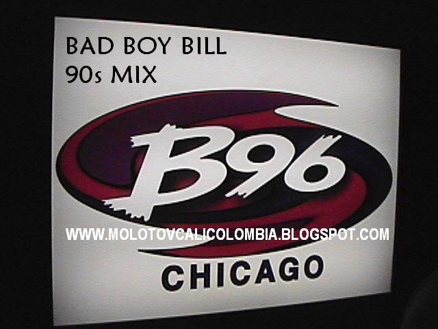 Radio molotov cali bad boy bill 90s mix b96 chicago for 90s chicago house music