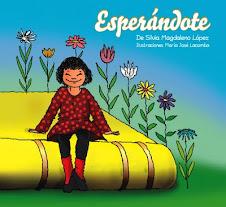 """ESPERANDOTE"" Gracias a Silvia Magdaleno por tan magnifico regalo."