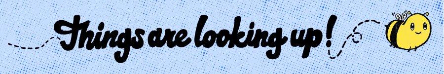 Things-Are-Looking-Up-2.jpg