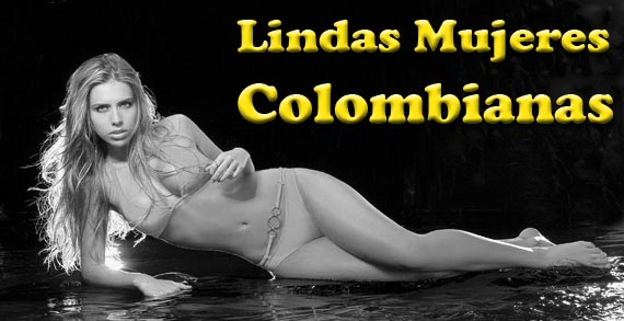 Lindas Mujeres Colombianas, Las mejores fotos y videos de Modelos, Actrices, Presentadoras