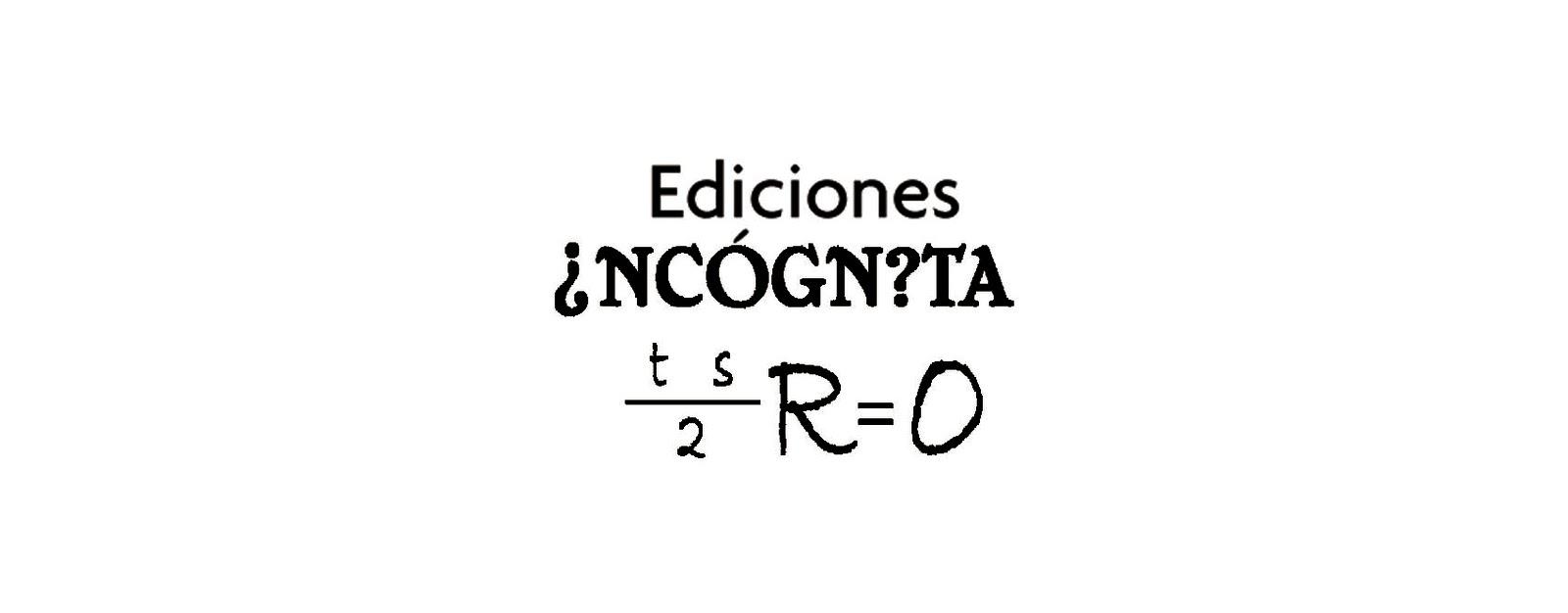 Ediciones Incógn?ta