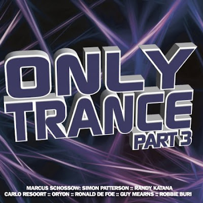 Baixar VA - Only Trance Part 3 (2010)  1. Simon Patterson - Miss You 2. Dj Eco - And We Flew Away