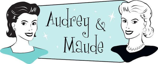 Audrey and Maude