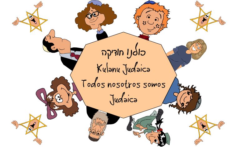 כולנו חודיקה -Kulanu Judaica -Todos Nosotros Somos Judaica-Por Mariela Tugender