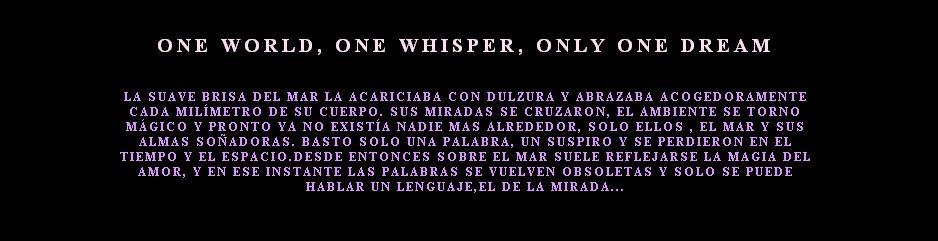 One World, One Whisper, Only one Dream