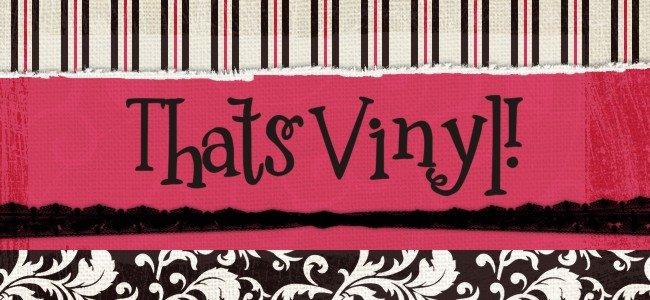 That's Vinyl!