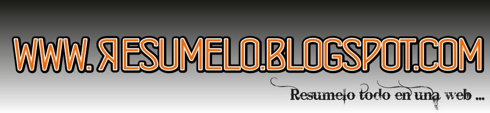 | | WWW.RESUMELO.BLOGSPOT.COM | | RESUME LO QUE NECESITAS | |