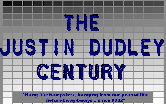 THE Justin Dudley CENTURY