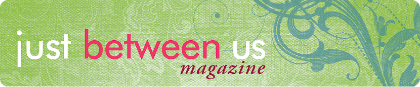 Just Between Us Magazine Blog
