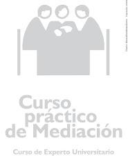 Curso Práctico de Mediación. UNED.