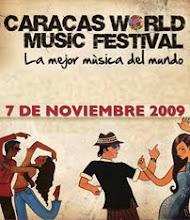 """""""CARACAS WORLD MUSIC FESTIVAL"""" - Sábado 7 de Noviembre / 6:00 p.m."""