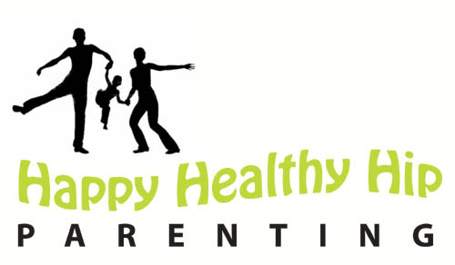 Happy Healthy Hip Parenting