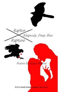 RAPTOR RHAPSODY Poems by Susan Maurer (Poets Wear Prada, 2007)